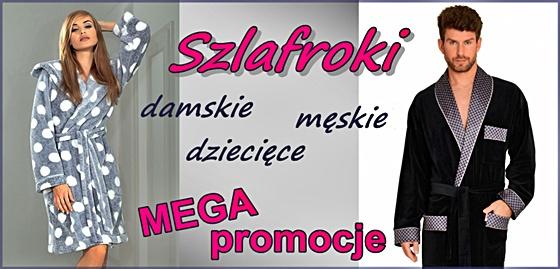 Szlafroki - MEGA promocja